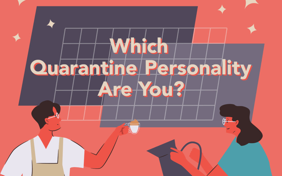 Which Quarantine Personality Are You?